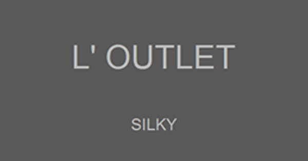 L'Outlet Silky